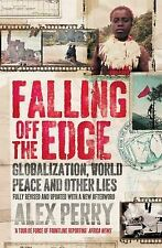 Falling Off the Edge: Globalization, World Peace and Other Lies - New Book