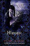 House of Night Novels Ser.: Hidden : A House of Night Novel 10 by P. C. Cast...