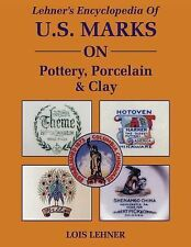 Encyclopedia of US Marks on Pottery, Porcelain and Clay by Lois Lehner (1988,...