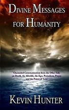 Divine Messages for Humanity : Channeled Communication from the Other Side on...