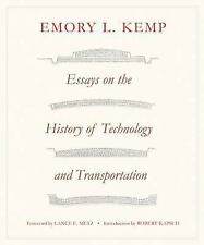 Essays on the History of Transportation and Technology by Emory L. Kemp...