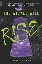 Dorothy Must Die Ser.: The Wicked Will Rise 2 by Danielle Paige (2015,...