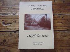 LORRAINE LE VILLE LA PECHERIE AU FIL DES ANS VOSGES SAINT DIE 1994 EPUISE