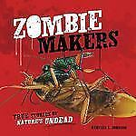 Zombie Makers: True Stories of Nature's Undead (Exceptional Science Titles for I