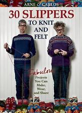 Arne and Carlos-30 Slippers to Knit and Felt : Fabulous Projects You Can...