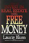 How to Invest in Real Estate Using Free Money