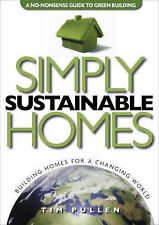 Simply Sustainable Homes by Tim Pullen (Paperback, 2008)