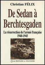 █ Christian Félix DE SEDAN à BERCHTESGADEN Résurrection de l'armée française █