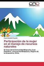 Participacion de la Mujer en el Manejo de Recursos Naturales by Astudillo...
