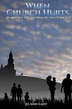When Church Hurts by Eady, Jo Ann -Paperback