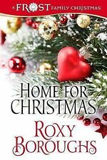 Home for Christmas : A Frost Family Christmas by Roxy Boroughs (2013, Paperback)
