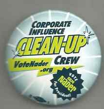 CORPORATE INFLUENCE CLEAN-UP CREW VOTE RALPH NADER  AMERICAN POLITICAL BADGE