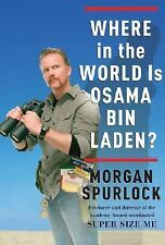 NEW - Where in the World Is Osama bin Laden? by Spurlock, Morgan