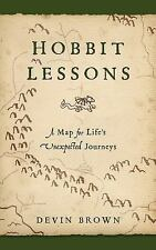 Hobbit Lessons: A Map for Life's Unexpected Journeys, Brown, Devin, New Book
