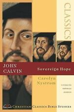 John Calvin: Sovereign Hope (Christian Classics Bible Studies)