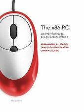 The X86 PC: Assembly Language Design and Interfacing 5/e International Edition