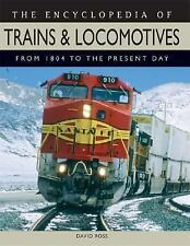The Encyclopedia of Trains and Locomotives: From 1804 to the Present Day, Ross,