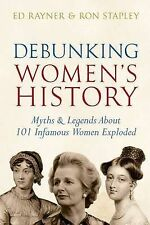 Stapley, Ron, Rayner, Ed Debunking Women's History: Myths & Legends About 101 In
