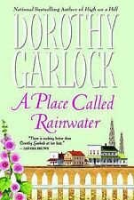 A Place Called Rainwater by Dorothy Garlock (2003, this is a hardcovet)