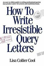 How to Write Irresistible Query Letters Cool, Lisa Collier Paperback