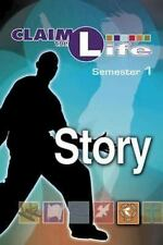 Claim the Life - Story Semester 1 Student