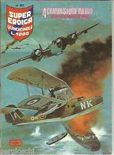 \ EDIZIONE DARDO-SUPER EROICA # 453 - COMICS WAR -OTTIMO  ///