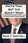Facts Talk but the Guilty Walk : The 9/11 No Hijacker Theory and Its...