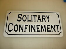 SOLITARY CONFINEMENT Metal Sign 4 Costume Cosplay Girls Clubware S&M Prop Prison