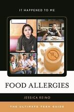 NEW - Food Allergies: The Ultimate Teen Guide (It Happened to Me)
