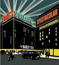 Times Square Spectacular: Lighting Up Broadway-ExLibrary