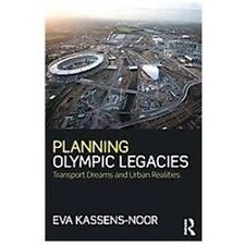 Planning Olympic Legacies : Transport Dreams and Urban Realities by Eva...