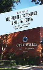The Failure of Governance in Bell, California : Big-Time Corruption in a...