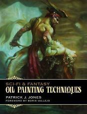 Sci-Fi & Fantasy Oil Painting Techniques, Jones, Patrick J., New Books