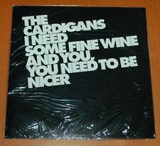 The Cardigans - I Need Some Fine Wine And You, You Need To Be Nicer - 2005 7""