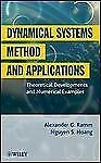 Dynamical Systems Method and Applications: Theoretical Developments and Numerica