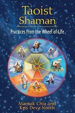 Excellent, Taoist Shaman: Practices from the Wheel of Life, Mantak Chia, Kris De
