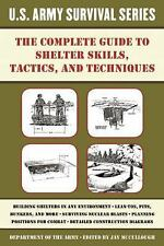 US Army Survival Series~Complete Guide to Shelters~Techniques~Prepping~NEW