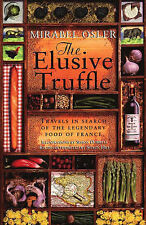 Osler, Mirabel  The Elusive Truffle: Travels in Search of the Legendary Food of
