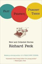Past Perfect, Present Tense - Peck, Richard - Paperback