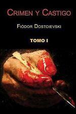 Crimen y Castigo Ser.: Crimen y Castigo (Tomo 1) by Fyodor Dostoyevsky (2014,...