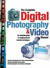 The Complete Digital Photography & Video Manual: An Introduction to the Equipmen