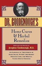 Dr. Goodenough's Home Cures and Herbal Remedies by Josephus Goodenough 1982