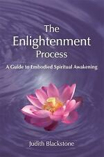 The Enlightenment Process: A Guide to Embodied Spiritual Awakening (Revised and