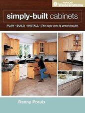 Simply Built Cabinets   by Prolux   * Plan  Build Install * Popular Woodworking