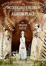 Incorrigible Children of Ashton Place Ser.: The Unseen Guest 3 by Maryrose Wood