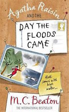 M C BEATON __ AGATHA RAISIN AND THE DAY THE FLOODS CAME __ BRAND NEW __ A FORMAT