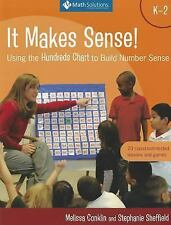 It Makes Sense! Using the Hundreds Chart to Build Number Sense, Grades K-2 by...