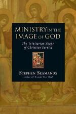 Ministry in the Image of God: The Trinitarian Shape of Christian Service, Seaman