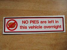 "funny car/van warning sticker - ""no pies left in this vehicle""  200mm decal"