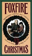 Foxfire Christmas : Appalachian Memories and Traditions (1996, Paperback)